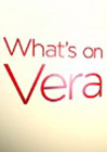 What's On Vera